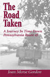 The road taken, a journey in time down pennsylvania route 45. By Joan Morse Gordon. The Local History Company, publishers of history and heritage, Pittsburgh, PA.