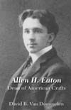Click for details on Allen H. Eaton, Dean of American Crafts, by David B. Van Dommelen. For those interested in Art history, Oregon, crafts, handicrafts.