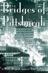 Click for details on The Bridges of Pittsburgh, by Bob Regan, with photos by Tim Fabian. The definitive book on the city's bridges. Includes 10 mapped tours for walkers, hikers, bikers, drivers, and boaters.