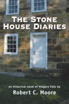 Click for details on The Stone House Diaries by Robert Moore, an historical novel of Niagara Falls, that covers pre-confederation Canadian history, the Revolutionary War, the War of 1812, the Civil War, up through recent history and urban renewal.